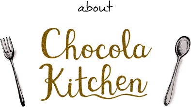 about Chocola Kitchen